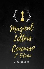 Concurso Magical Letters [Aberto] by StarBbooks
