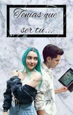 Tenías que ser tú... [Sofia Castro & Sebastian Silva/Sofistian] by LonelyInTheDark23