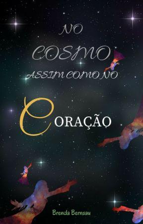 No cosmo, assim como no coração by BBernsau