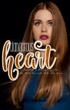 """""""dangerous heart"""" by _fangirl24_"""
