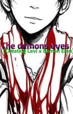 the demon eyes (Cheating Levi x Demon Eren) by erenxlevi101m