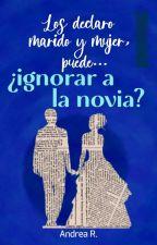 Los declaro marido y mujer, puede... ¿ignorar a la novia? by CiprianoSalvatore_