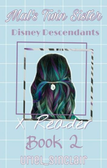 *°•Disney Descendants x reader •°* ❇Book 2❇