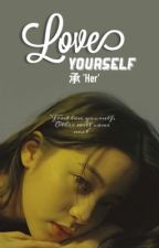 LOVE YOURSELF 承 'Her' by kasyamz