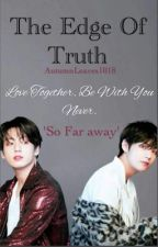 The Edge Of Truth - Vkook FF by AutumnLeaves1018