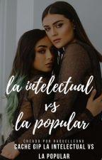CACHE (GIP) LA INTELECTUAL VS LA POPULAR by RaquelLeon0