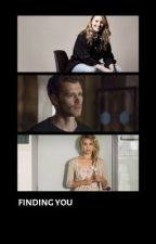 Finding you-Klaus Mikaelson by _Hope_Mikaelson