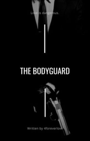 The Bodyguard (18+) by 4foreverlove