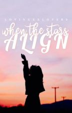When the Stars Align by lovingxxlovers