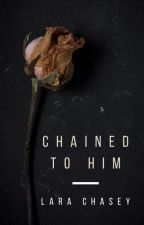 Chained To Him by Sarcadia