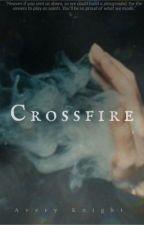 Crossfire by noturaveragegoldfish