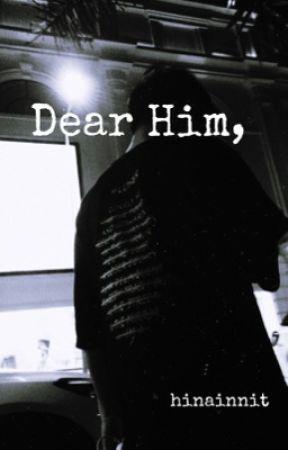Dear Him, by mushiemochi