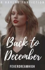 Back to December || •haylor/completed• by LeviCendio