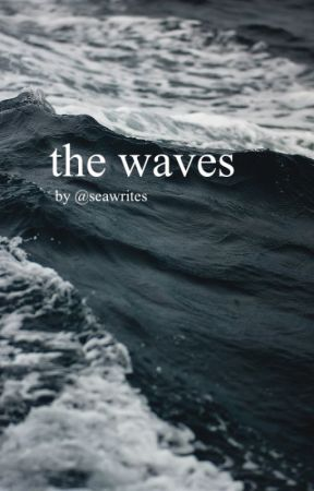 the waves. by seawrites