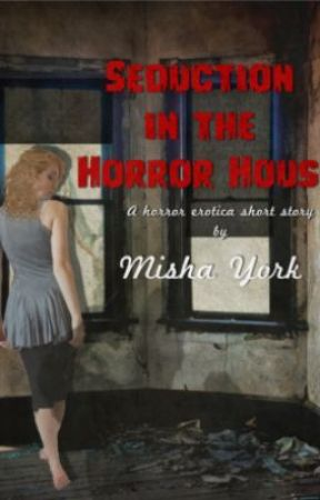 Seduction in the Horror House by MishaYork