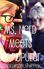Ms. Nerd Meets Mr. Popular (Jackunzel) by _JackunzelShipper_