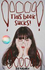 This Book Sucks! (GXG) by ASMorrow