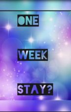 One week stay? by 9to5ArianaGrande