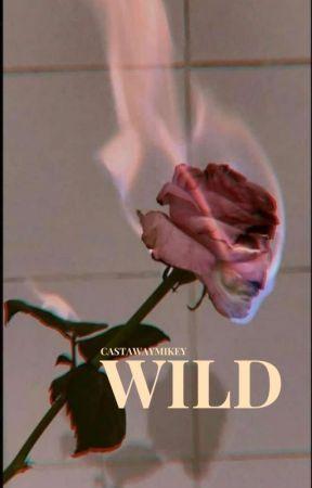WILD by castawaymikey