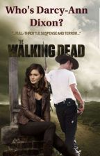 Who's Darcy-Ann Dixon? by TheWalkingDead1463