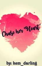 Chase Her Heart by kem_darling
