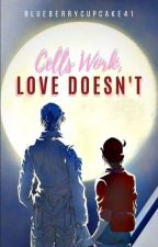 Cells Work, Love Doesn't (Cells at Work!) by BlueberryCupcake41