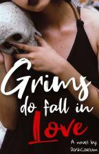 Grims Do Fall In Love by DashCaelum