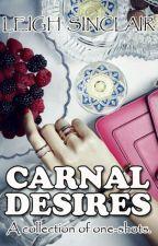 CARNAL DESIRES by LeighSinclair