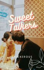 Sweet Talkers | ON HOLD by snickerous