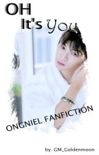 [Ongniel Collection] Oh It's You... by GM_Goldenmoon