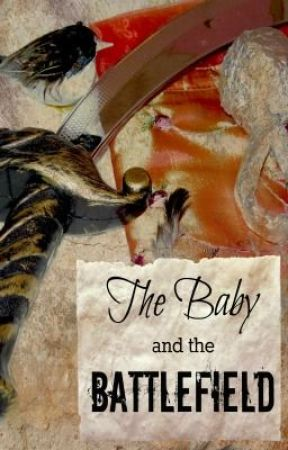 The Baby and the Battlefield by CarolinaC