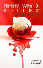 Flirting with a Killer by LottieWilliams