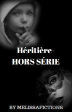 Héritière-HORS SÉRIE by MelissaFictions