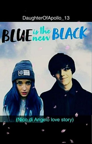 Blue Is The New Black Nico Di Angelo Love Story