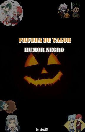Prueba de Valor: Humor negro. by Hemione719