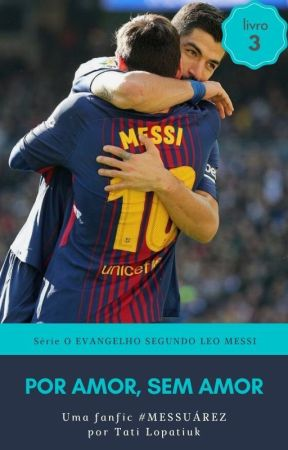 Por amor, sem amor  | Lionel Messi by TatiLopatiuk