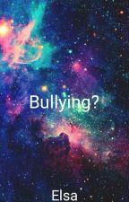 Bullying ? by ElsaSalsabila913