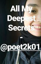 All My Deepest Secrets by SalmaRaafat12414