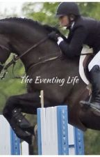 The Eventing Life by Yoyomum