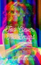 Too Clever, Too Smart ||A Hunger Games FanFiction|| by AnAgentOfXenoTech
