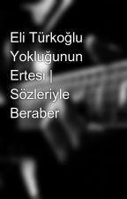 Eli Türkoğlu Yokluğunun Ertesi | Sözleriyle Beraber by TurusMustafa