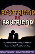 Bestfriend or Boyfriend? by komikzaddict01