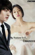 My Husband Is A Casanova by bxeshx