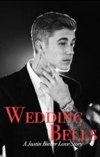 Wedding Bells (A Justin Bieber Love Story) by justinbiebo