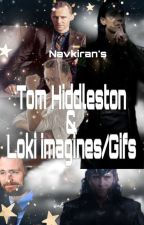 Tom hiddleston/Loki imagines [TO BE CONTINUED] by Navkiran_Shergill