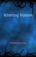 Altering Nature by Neptunium134