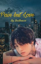 Pain But Love Jeon Jungkook ff by bestbae24