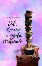 Soľ, Korenie a Vegeta Wattpadu by MiselKlempova