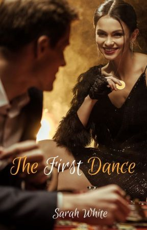 The First Dance by SarahLWhite