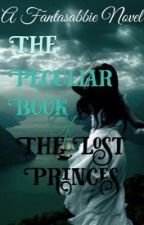 The peculiar book of the lost princes by Fantasabbie